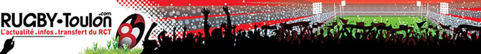 RUGBY-Toulon.com - Le Blog RCT, actualités, infos, transferts du Rugby Club Toulonnais